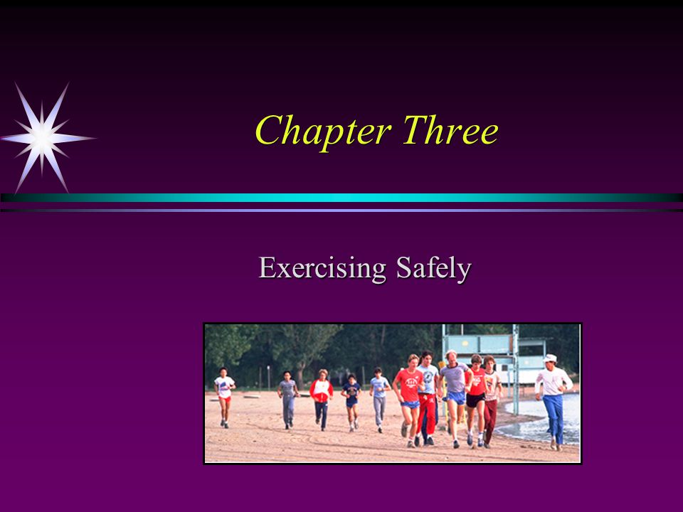 Chapter Three Exercising Safely