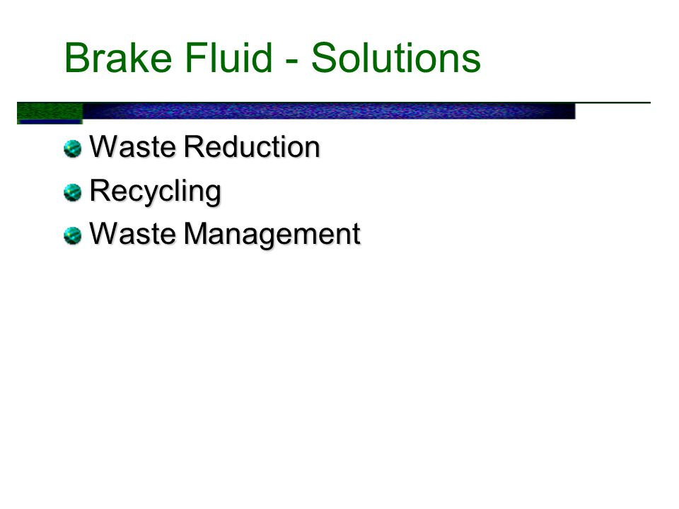 Brake Fluid - Solutions Waste Reduction Recycling Waste Management