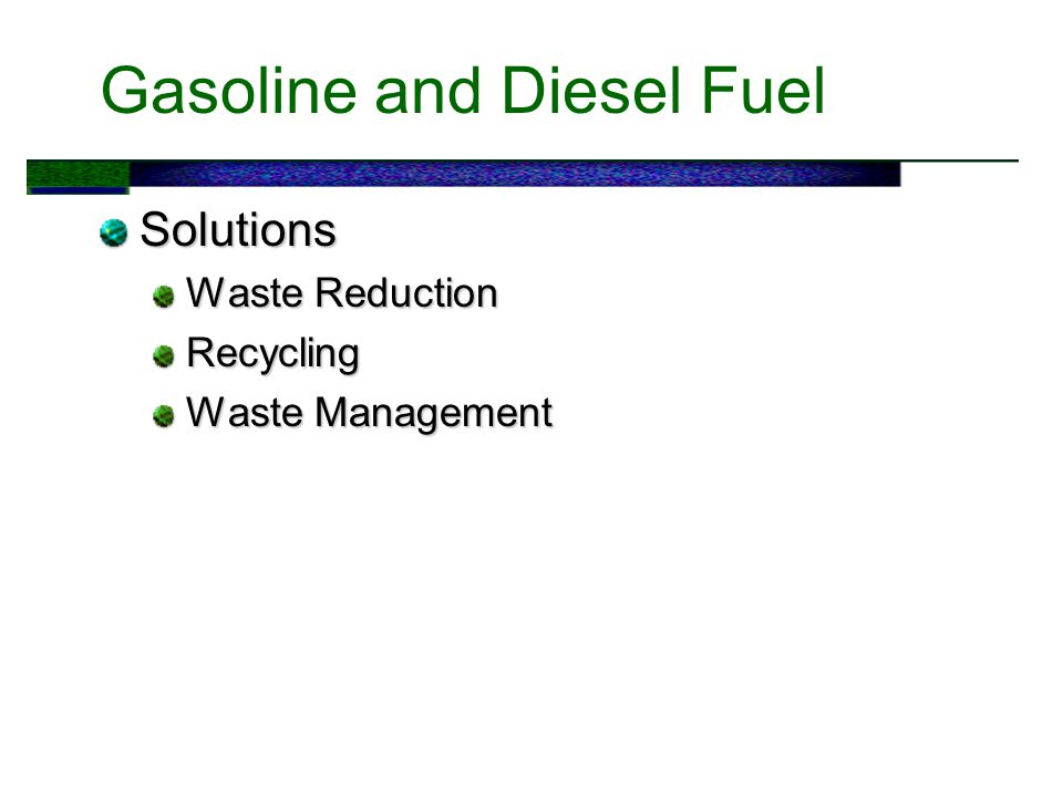 Gasoline and Diesel Fuel Solutions Waste Reduction Recycling Waste Management