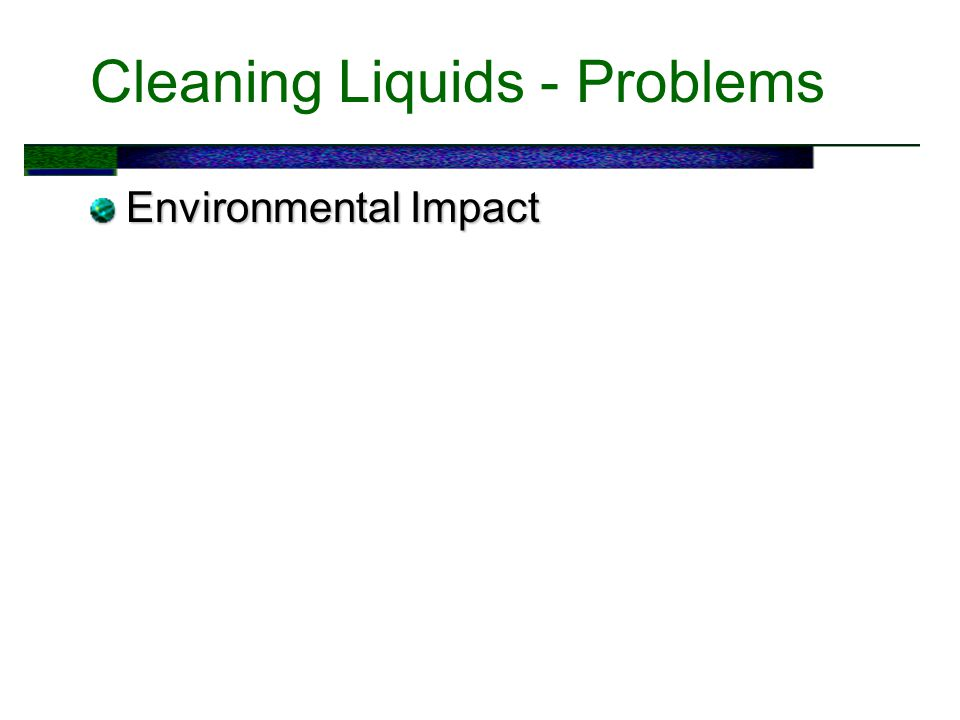 Cleaning Liquids - Problems Environmental Impact