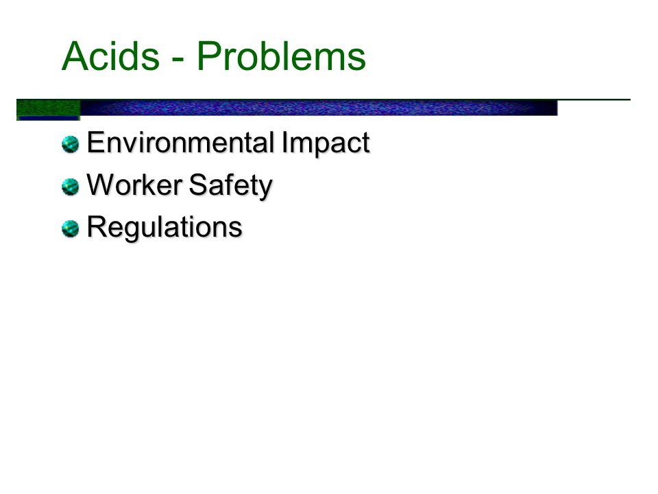 Acids - Problems Environmental Impact Worker Safety Regulations