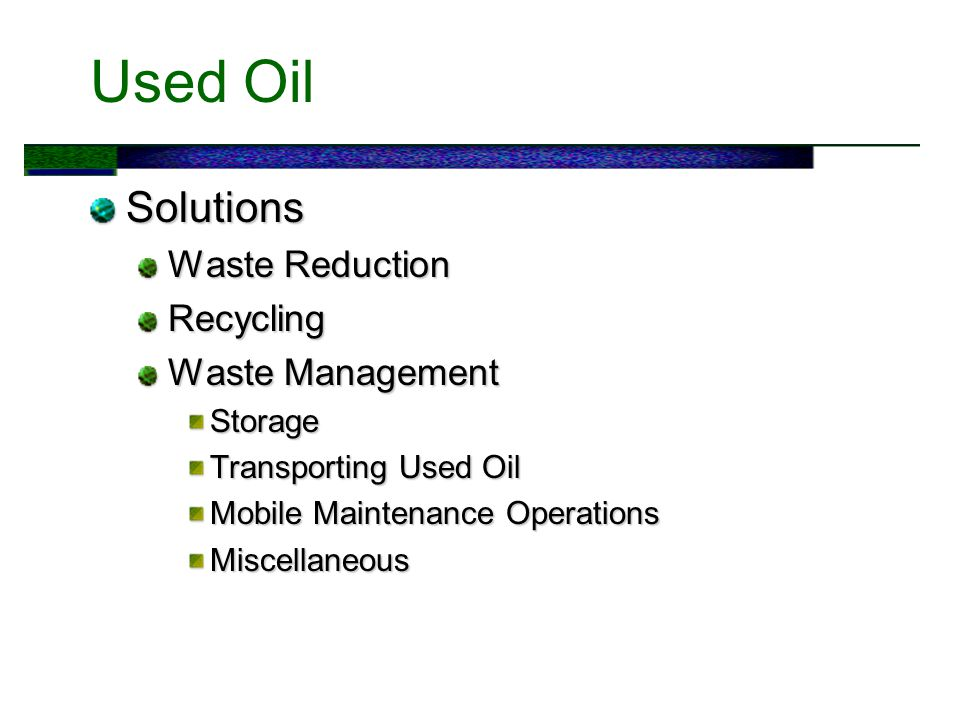 Used Oil Solutions Waste Reduction Recycling Waste Management Storage Transporting Used Oil Mobile Maintenance Operations Miscellaneous