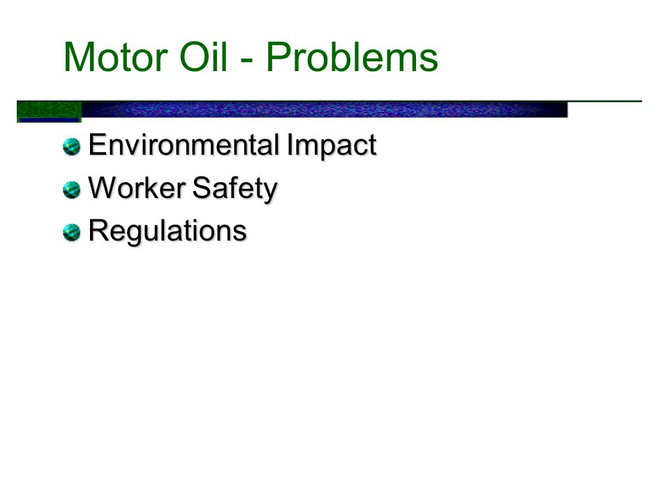 Motor Oil - Problems Environmental Impact Worker Safety Regulations