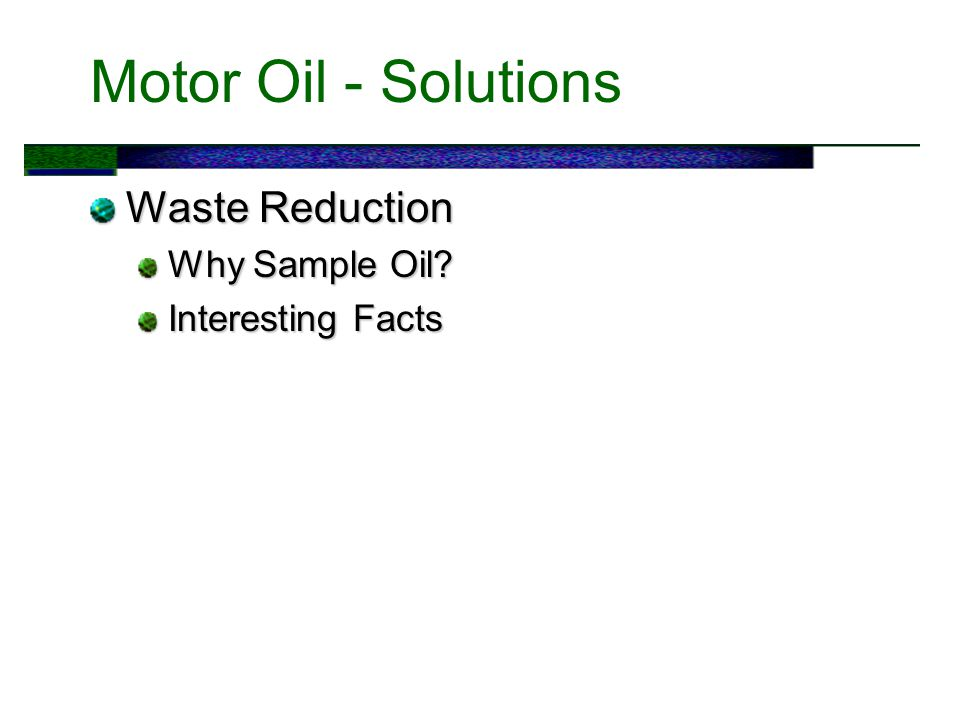 Motor Oil - Solutions Waste Reduction Why Sample Oil Interesting Facts