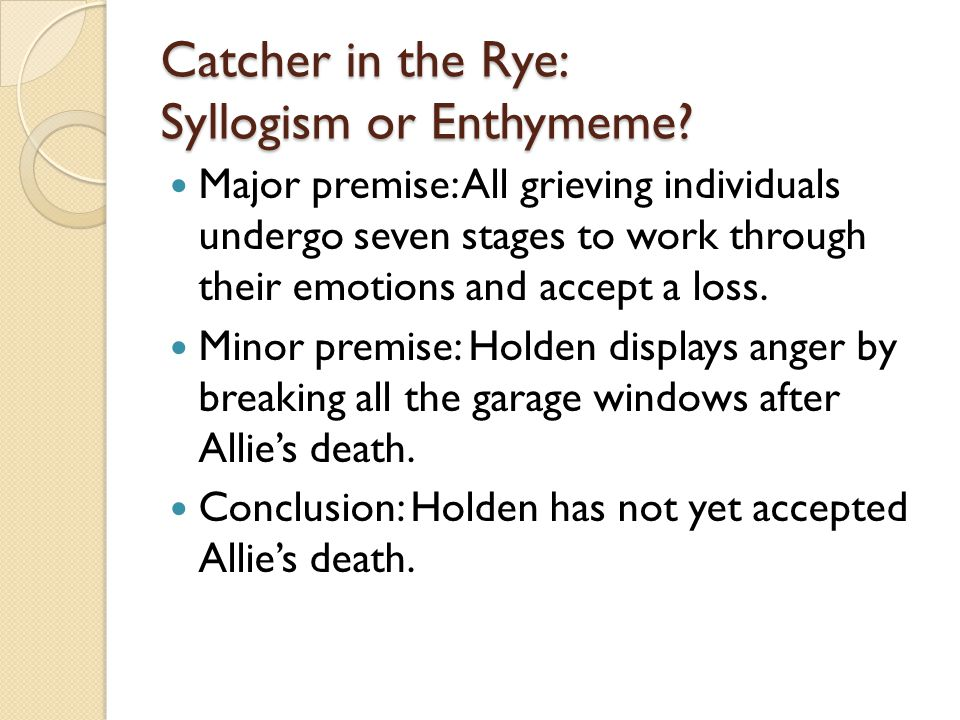 syllogisms and enthymemes ksiazek e forming arguments  16 catcher in the rye