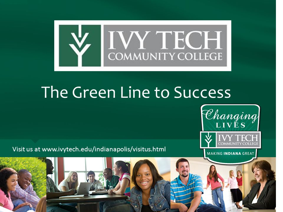 The Green Line to Success Visit us at