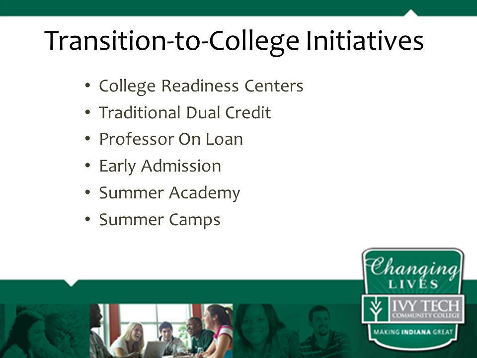 College Readiness Centers Traditional Dual Credit Professor On Loan Early Admission Summer Academy Summer Camps Transition-to-College Initiatives