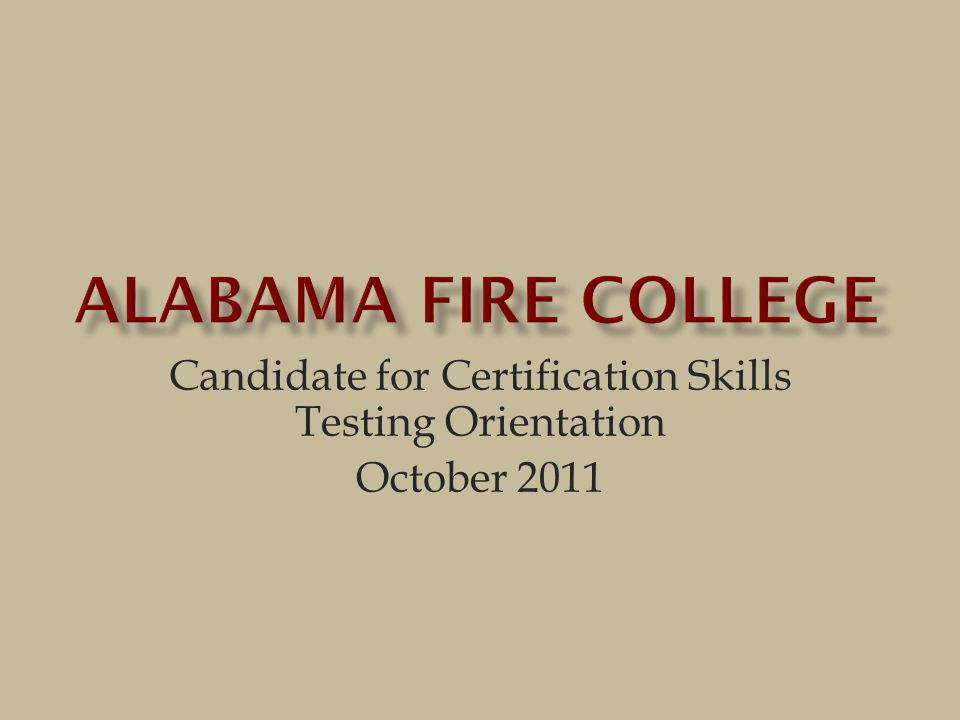 Candidate for Certification Skills Testing Orientation October 2011