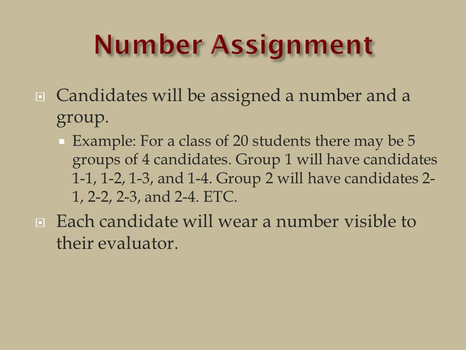 Candidates will be assigned a number and a group.