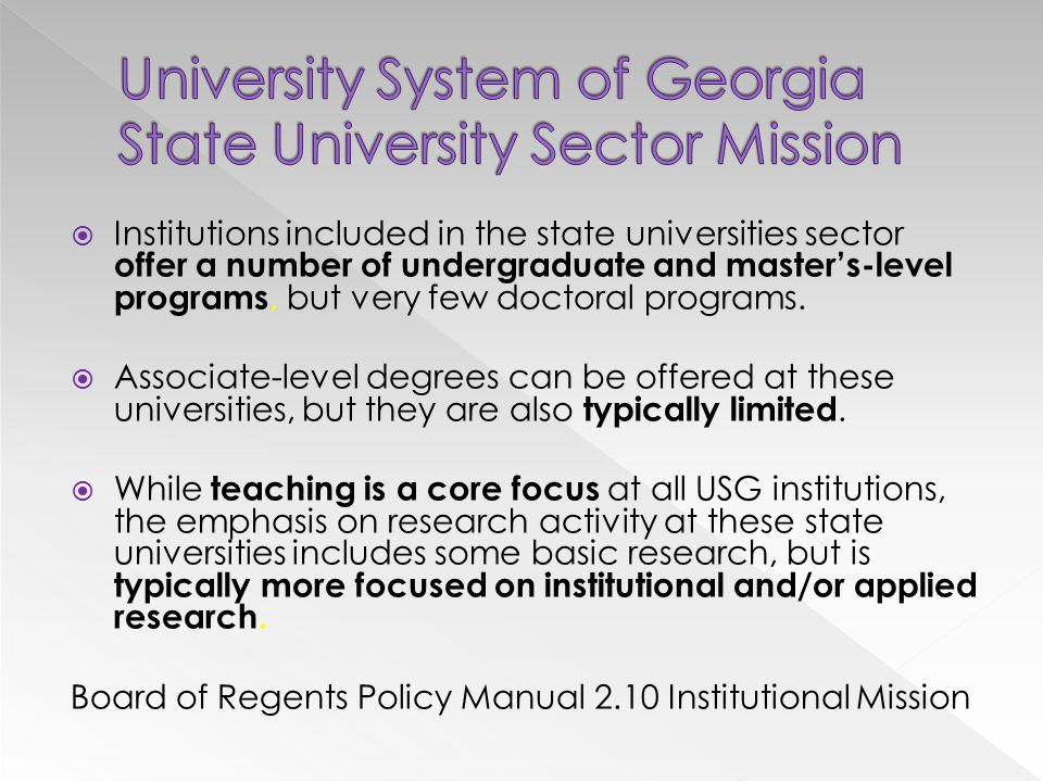  Institutions included in the state universities sector offer a number of undergraduate and master's-level programs, but very few doctoral programs.