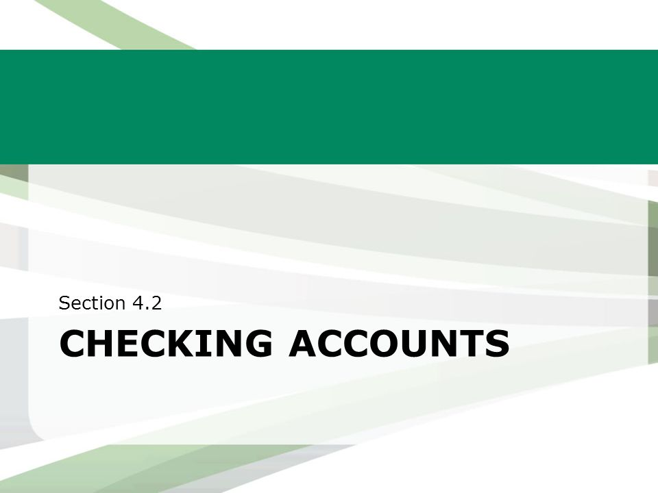 CHECKING ACCOUNTS Section 4.2