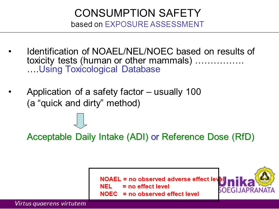 CONSUMPTION SAFETY based on EXPOSURE ASSESSMENT Identification of NOAEL/NEL/NOEC based on results of toxicity tests (human or other mammals) …………….