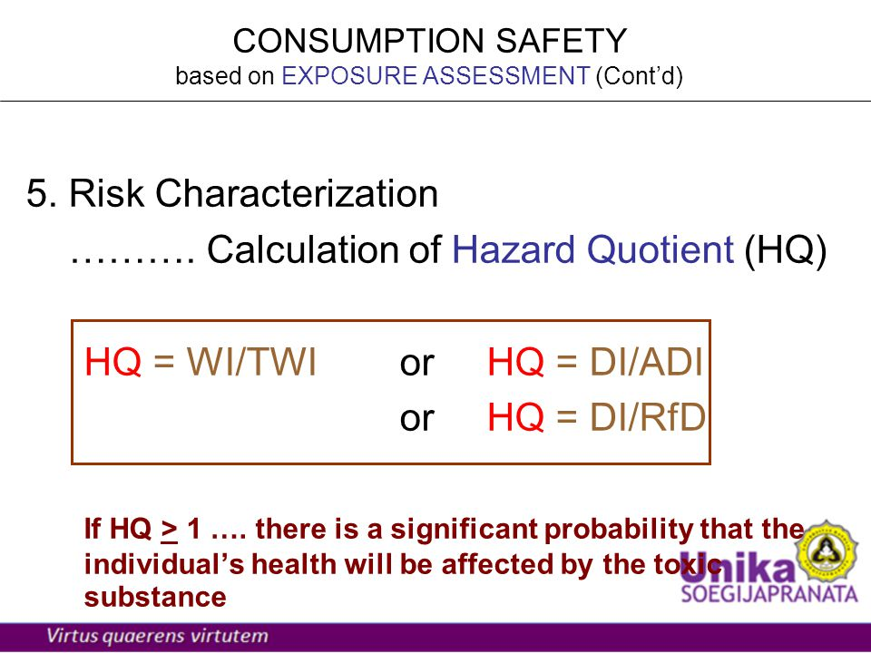 CONSUMPTION SAFETY based on EXPOSURE ASSESSMENT (Cont'd)‏ 5.
