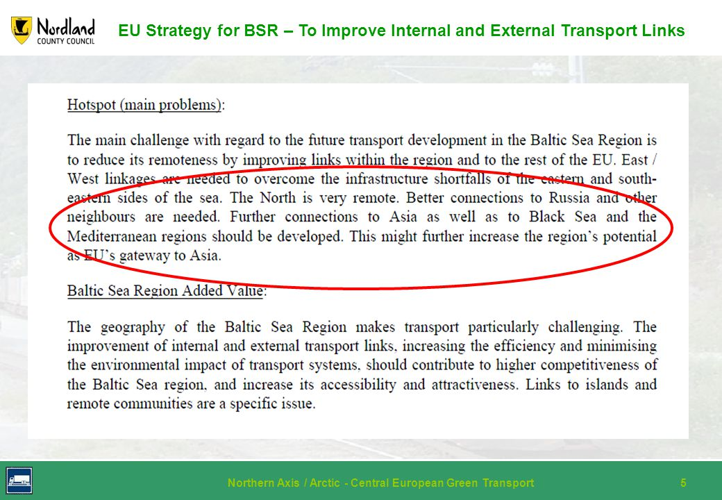 Northern Axis / Arctic - Central European Green Transport5 EU Strategy for BSR – To Improve Internal and External Transport Links