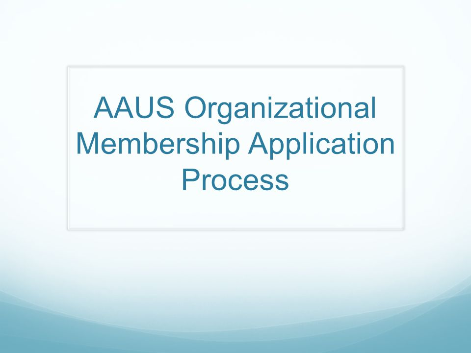 AAUS Organizational Membership Application Process