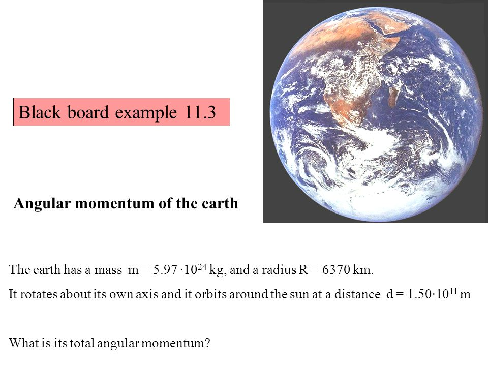 The earth has a mass m = 5.97 ·10 24 kg, and a radius R = 6370 km.