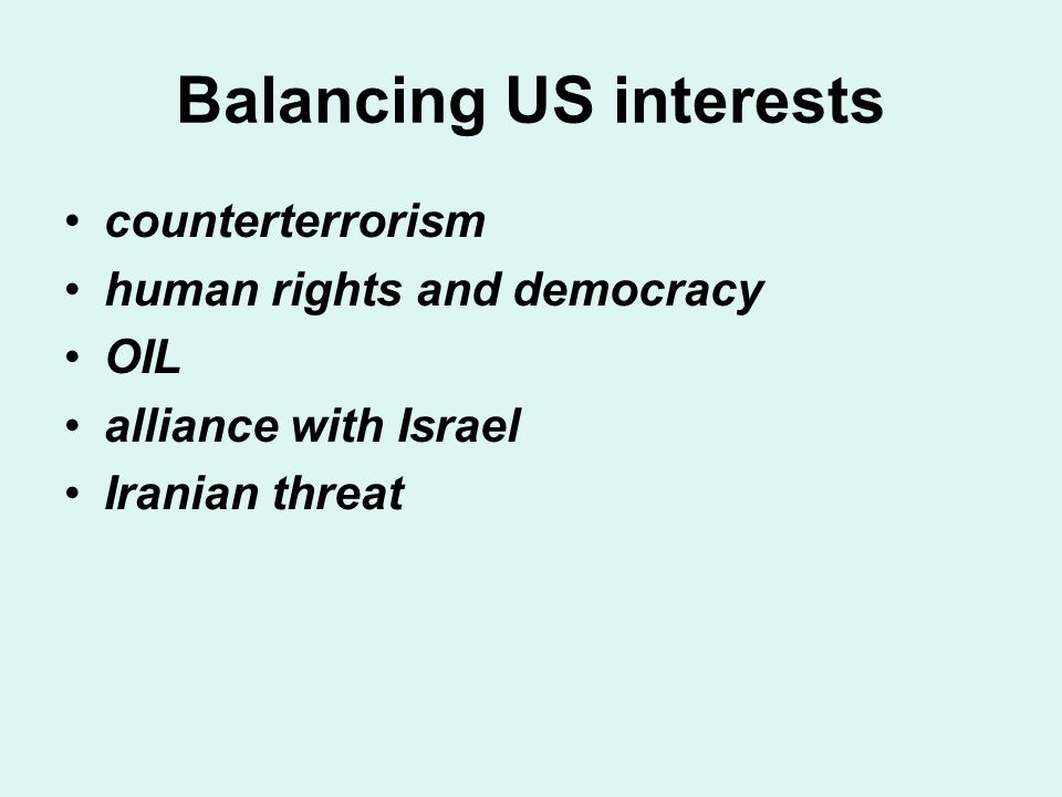 Balancing US interests counterterrorism human rights and democracy OIL alliance with Israel Iranian threat