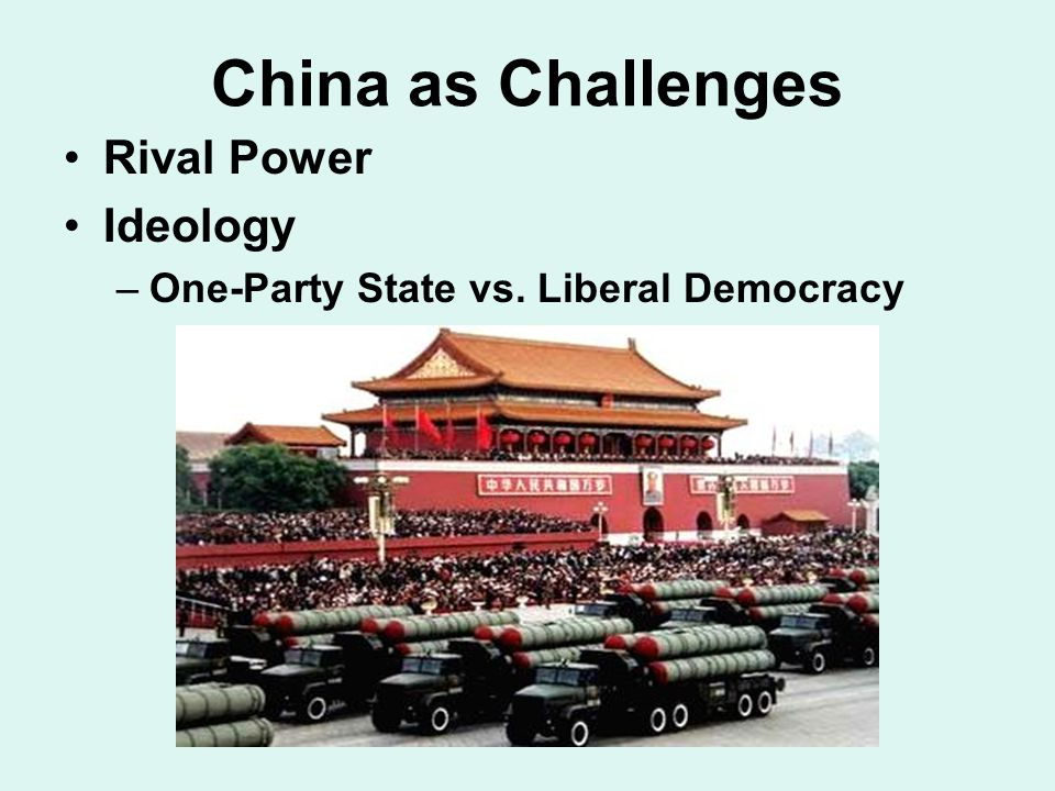 China as Challenges Rival Power Ideology –One-Party State vs. Liberal Democracy