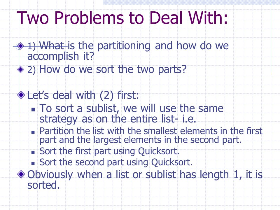 Two Problems to Deal With: 1) What is the partitioning and how do we accomplish it.