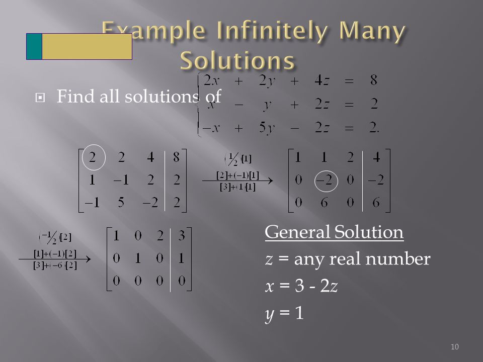  Find all solutions of 10 General Solution z = any real number x = z y = 1