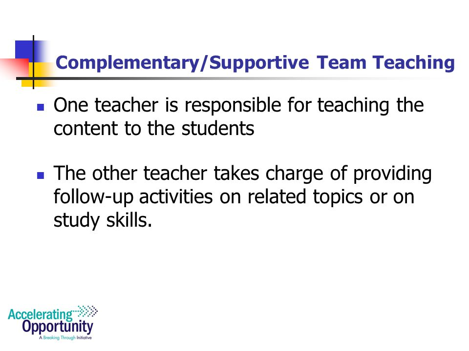 Collaborative Teaching In this model, team teachers work together in designing the course and teach the material not by the usual monologue, but rather by exchanging and discussing ideas and theories in front of the learners.