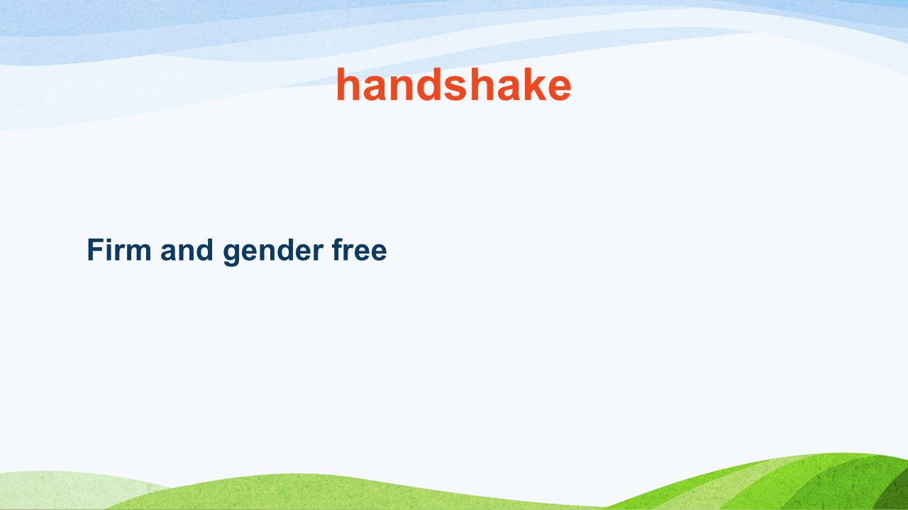 handshake Firm and gender free