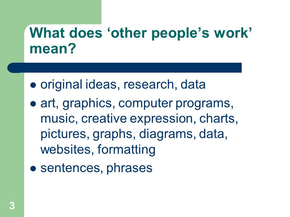 3 What does 'other people's work' mean.
