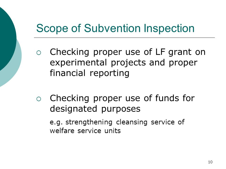 10 Scope of Subvention Inspection  Checking proper use of LF grant on experimental projects and proper financial reporting  Checking proper use of funds for designated purposes e.g.