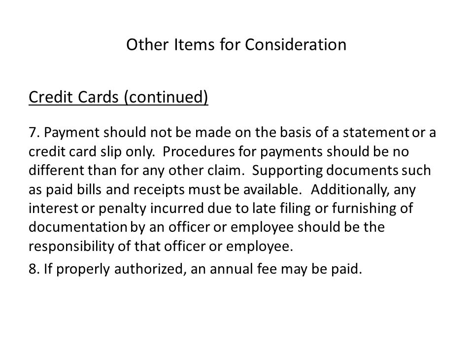 Other Items for Consideration Credit Cards (continued) 7.