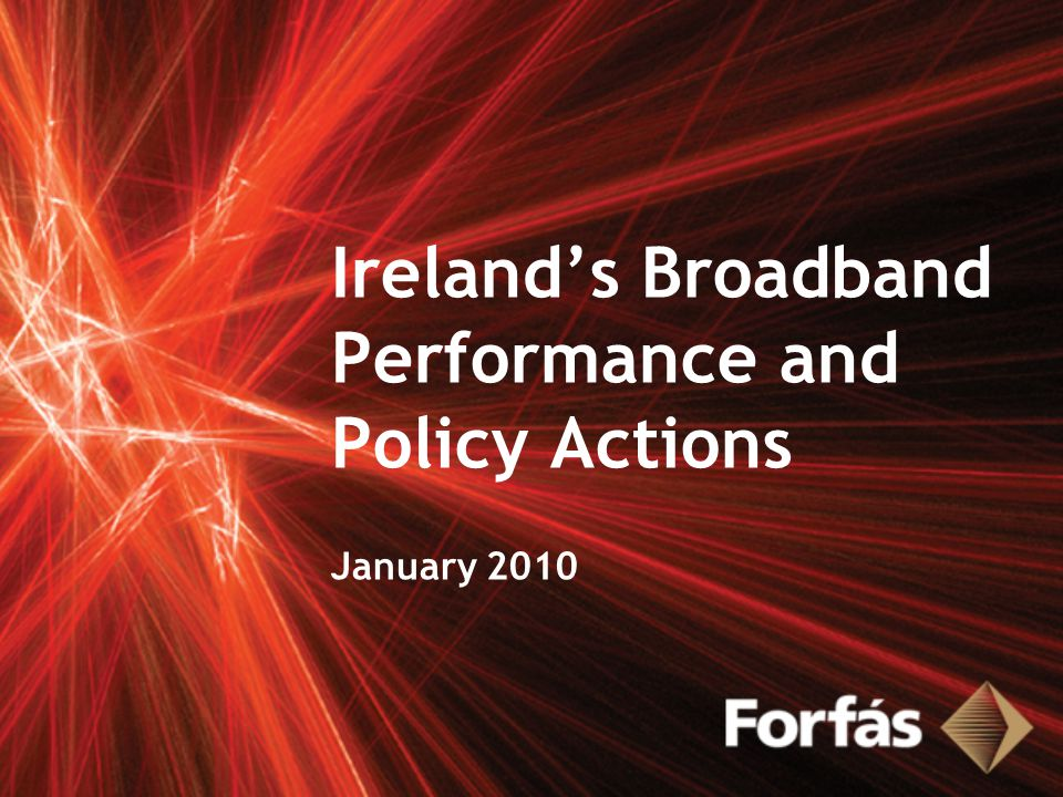 Ireland's Broadband Performance and Policy Actions January 2010