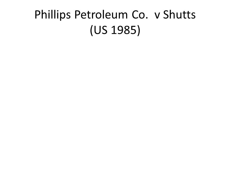 Phillips Petroleum Co. v Shutts (US 1985)