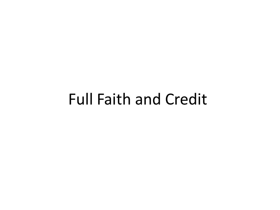 Full Faith and Credit