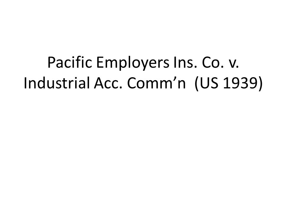 Pacific Employers Ins. Co. v. Industrial Acc. Comm'n (US 1939)