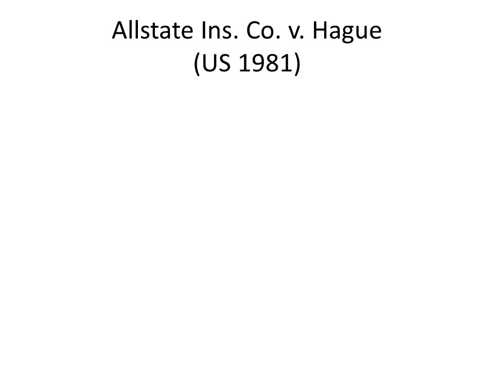 Allstate Ins. Co. v. Hague (US 1981)