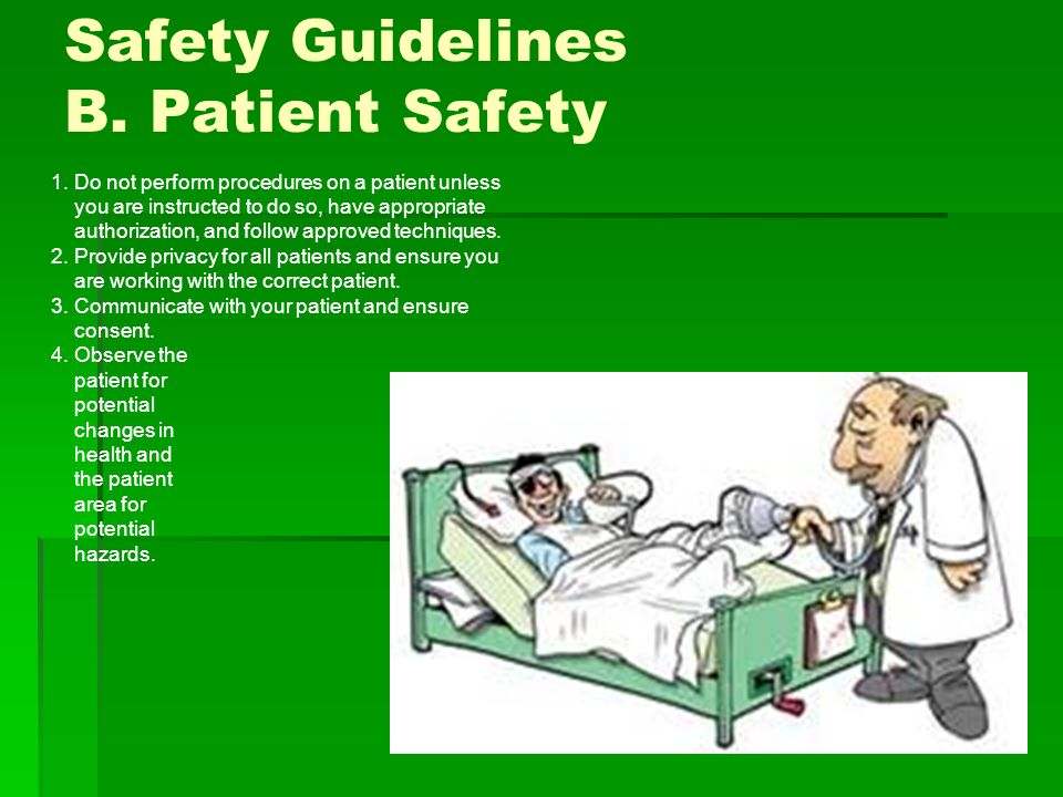 Safety Guidelines B. Patient Safety 1.
