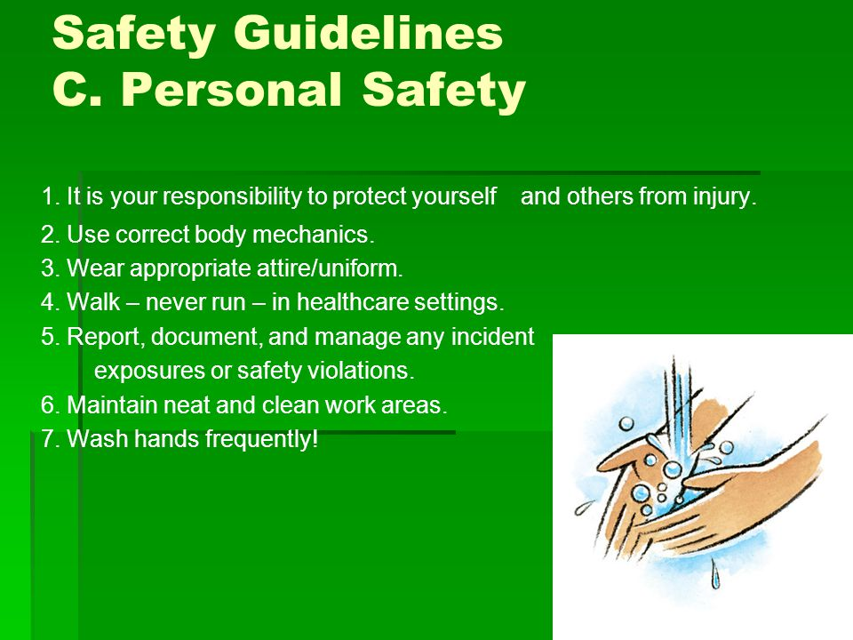 Safety Guidelines C. Personal Safety 1.