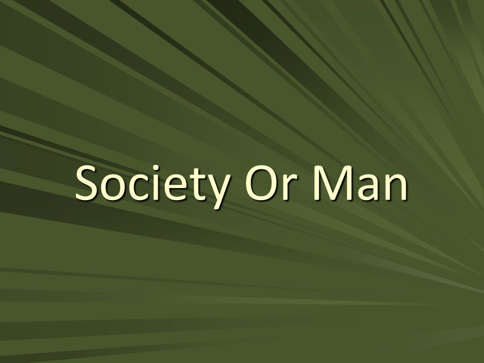 Society Or Man