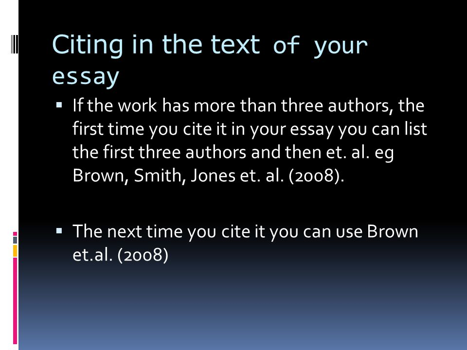 citation in essays When writing on any topic, essays written by others are often a quick and easy source to use and to cite if you use the modern language association (mla) style of writing, you will be required to format your citations of the essays you reference depending on where you found the work, such as from the web, from a.