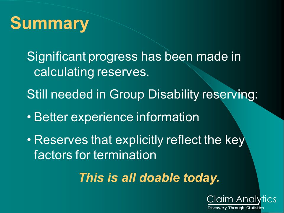 Discovery Through Statistics Claim Analytics Significant progress has been made in calculating reserves.