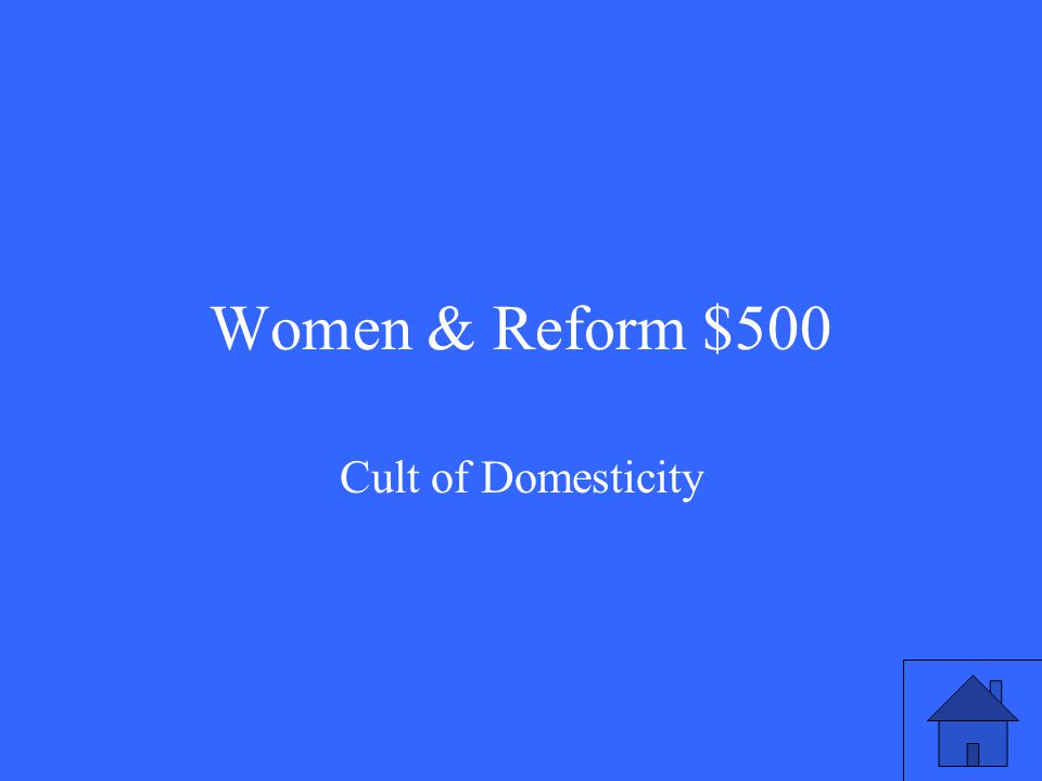 Women & Reform $500 Cult of Domesticity