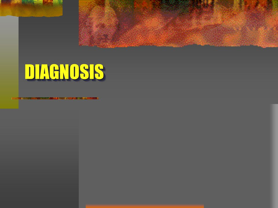 DIAGNOSISDIAGNOSIS