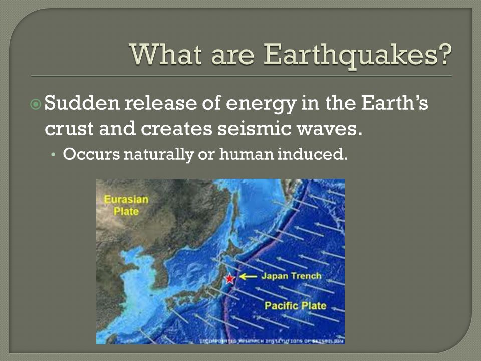  Sudden release of energy in the Earth's crust and creates seismic waves.