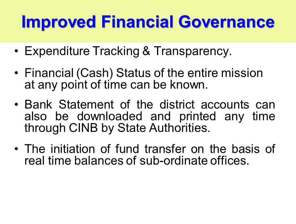 Improved Financial Governance Expenditure Tracking & Transparency.