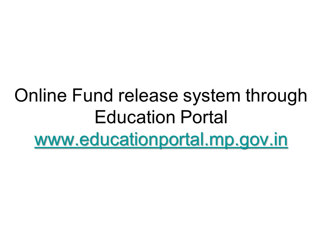 www.educationportal.mp.gov.in www.educationportal.mp.gov.in Online Fund release system through Education Portal www.educationportal.mp.gov.in www.educationportal.mp.gov.in