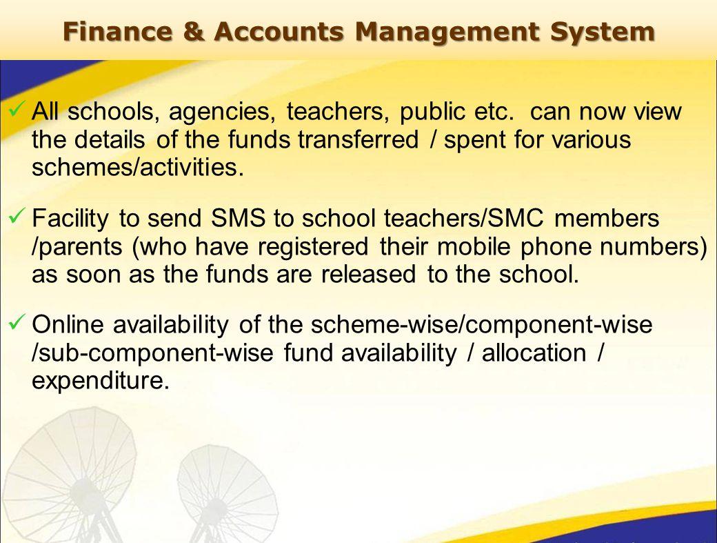 Finance & Accounts Management System All schools, agencies, teachers, public etc.