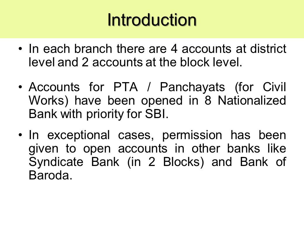 In each branch there are 4 accounts at district level and 2 accounts at the block level.