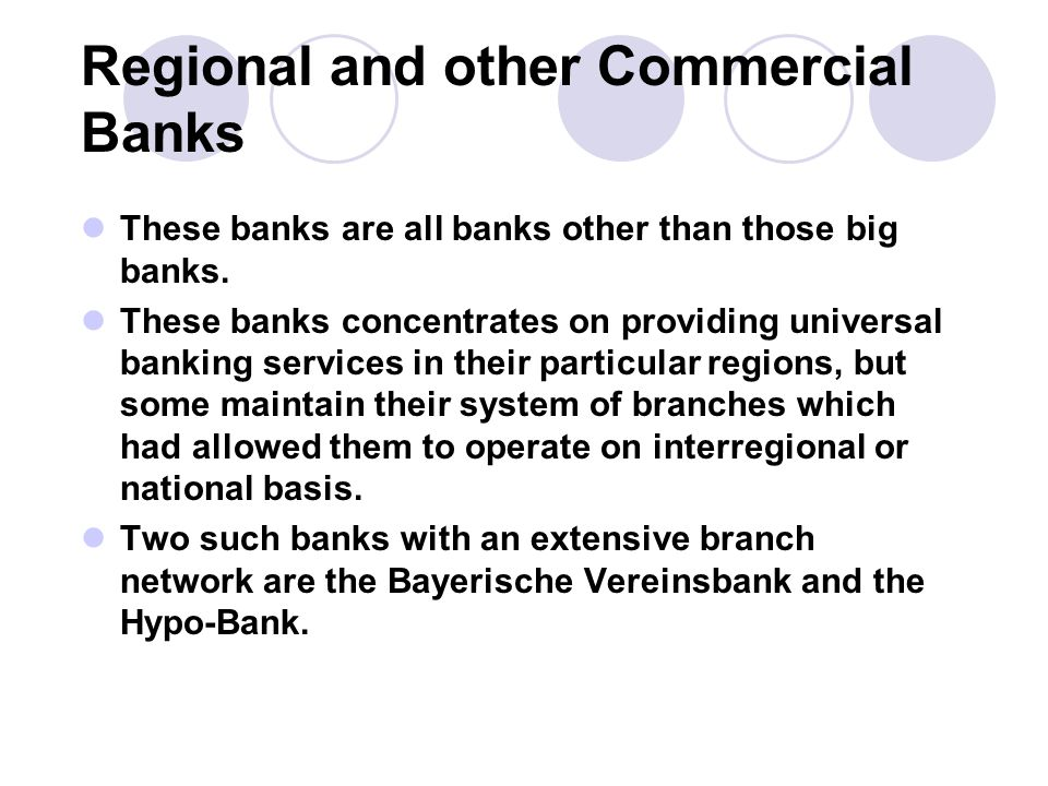 Regional and other Commercial Banks These banks are all banks other than those big banks.