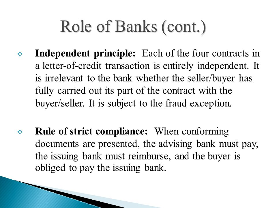  Independent principle: Each of the four contracts in a letter-of-credit transaction is entirely independent.