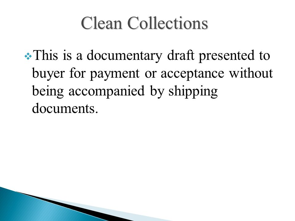  This is a documentary draft presented to buyer for payment or acceptance without being accompanied by shipping documents.