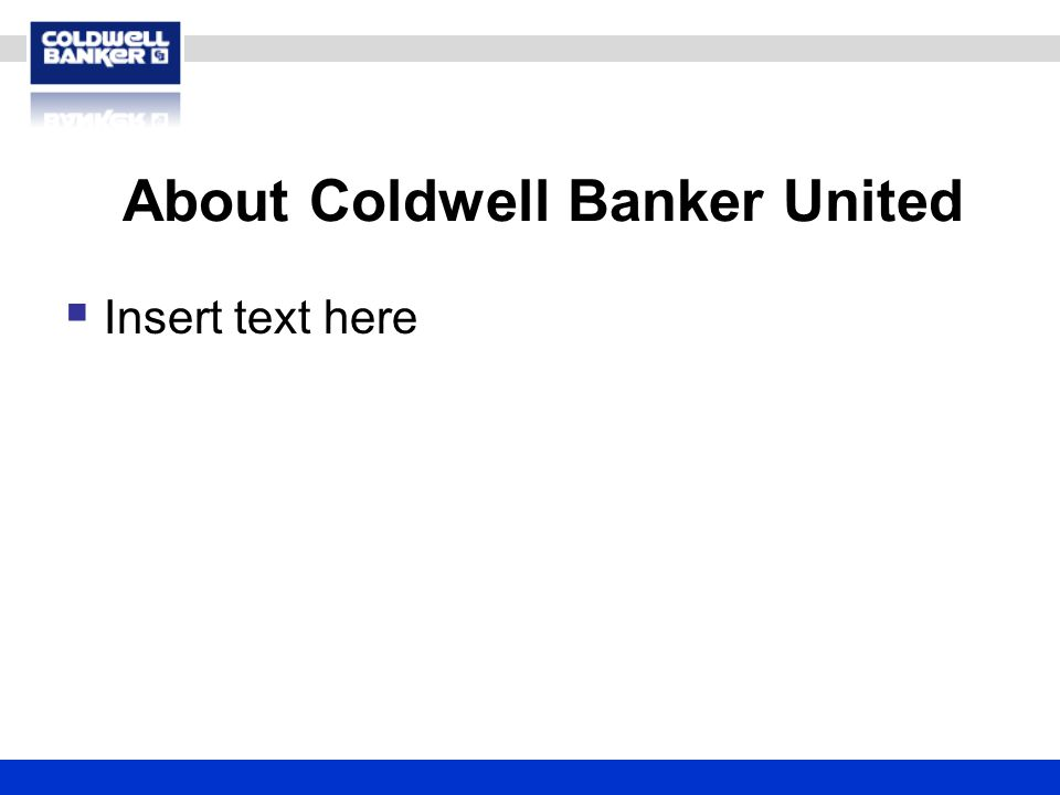 About Coldwell Banker United  Insert text here